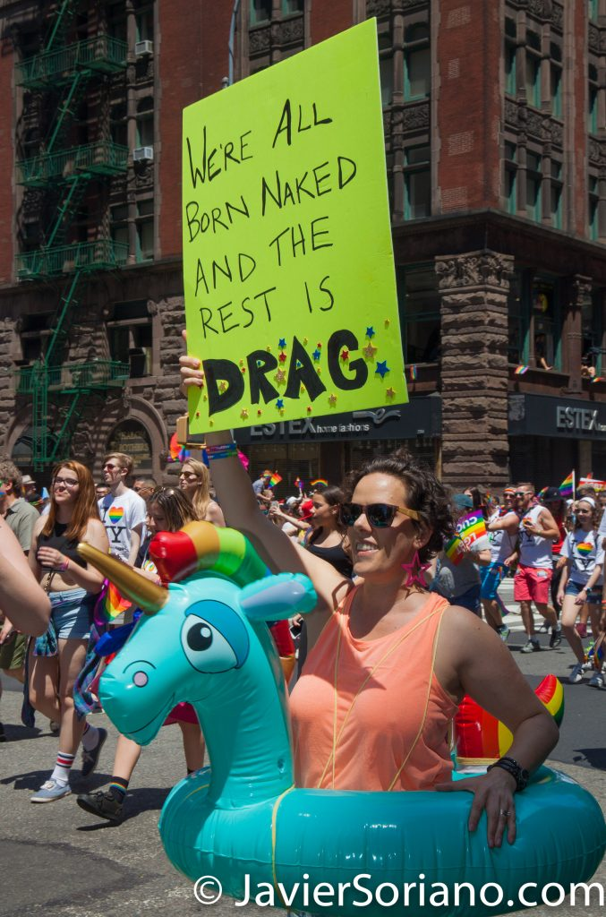 "6/25/2017 Manhattan, NYC - Pride March 2017. ""We're all born naked and the rest is DRAG."" Photo by Javier Soriano/www.JavierSoriano.com"