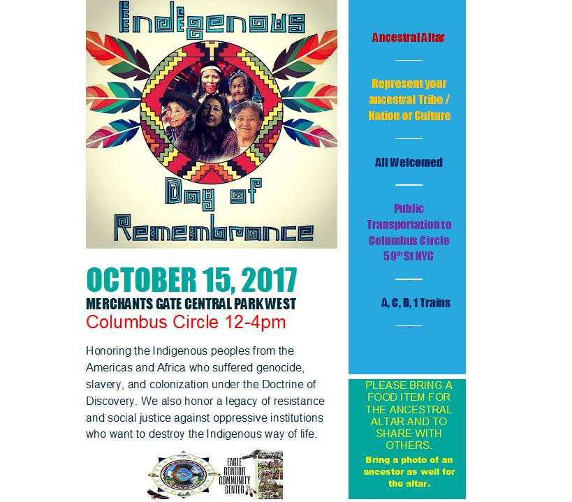 """10th Annual Indigenous Day of Remembrance"" New York City Columbus Circle. Merchants Gate.  Sunday, October 15, 2017. 12PM to 4PM."