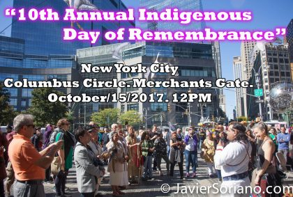 """10th Annual Indigenous Day of Remembrance"" New York City Columbus Circle. Merchants Gate. Sunday, October 15, 2017. 12PM to 4PM. Photo by Javier Soriano/www.JavierSoriano.com"