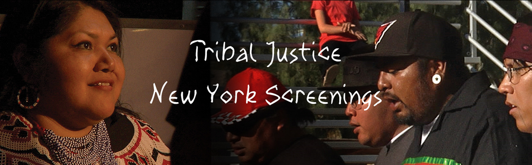"""Tribal Justice"" documentary. FREE screenings in New York City."