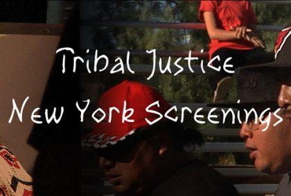 """Tribal Justice"" documentary. FREE screenings in New York City."