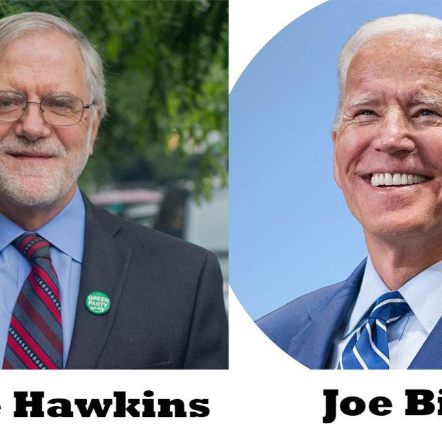 Howie Hawkins for president or Joe Biden for president?
