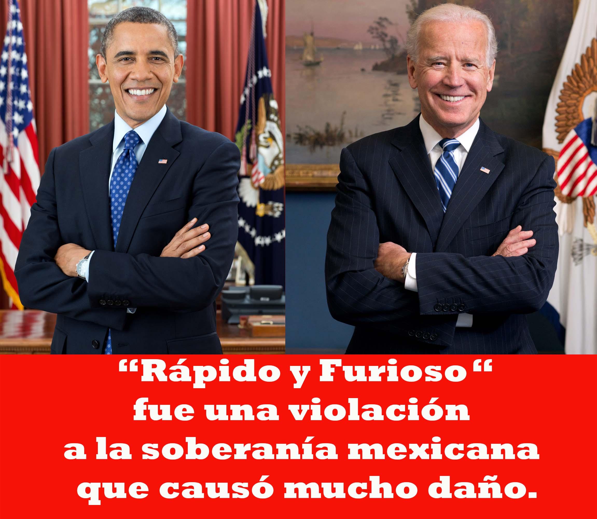 """""""Rápido y Furioso"""" fue una violación a soberanía mexicana que causó mucho daño.  """"Rápido y Furioso"""" fue un operativo del gobierno de Barack Obama y Joe Biden."""