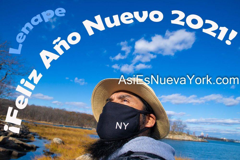 ¡Feliz Año Nuevo 2021! Los indígenas Lenape son los habitantes originales de la ciudad de Nueva York. Durante más de 10.000 años han sido los cuidadores de estas tierras. Foto por Javier Soriano/JavierSoriano.co